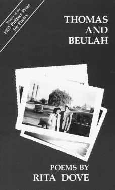 Cover of Rita Doves Thomas and Beulah, winner of the 1987 Pulitzer Prize for Poetry. CARNEGIE-MELON UNIVERSITY PRESS, 1986. REPRODUCED BY PERMISSION.