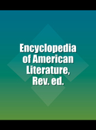 Encyclopedia of American Literature, Rev. ed., ed. , v.