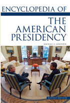 Encyclopedia of the American Presidency, ed. , v.