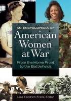 An Encyclopedia of American Women at War, ed. , v.