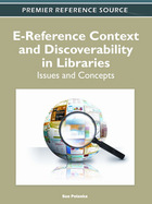 E-Reference Context and Discoverability in Libraries, ed. , v.