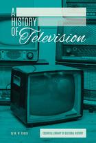 A History of Television, ed. , v.