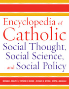 Encyclopedia of Catholic Social Thought, Social Science, and Social Policy, ed. , v.