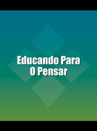 Educando Para O Pensar, ed. , v.