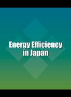 Energy Efficiency in Japan, ed. , v.