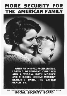 The Social Security Board promised to provide greater security to American families, as this Depression-era poster testified.  FRANKLIN DELANO ROOSEVELT LIBRARY