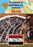The Evolution of Government and Politics in Iraq, ed. , v.