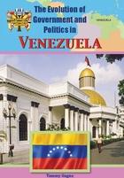 The Evolution of Government and Politics in Venezuela, ed. , v.