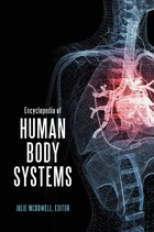 Encyclopedia of Human Body Systems, ed. , v.