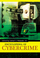 Encyclopedia of Cybercrime, ed. , v.