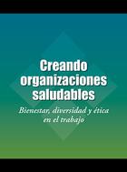 Creando organizaciones saludables