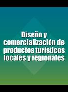 Diseño y comercialización de productos turísticos locales y regionales