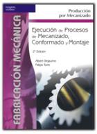 Ejecución y procesos de mecanizado, conformado y montaje, ed. 2