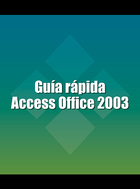 Guía rápida Access Office 2003, ed. , v.