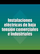 Instalaciones eléctricas de baja tensión comerciales e industriales