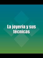 La joyería y sus técnicas, ed. 5, v. 1