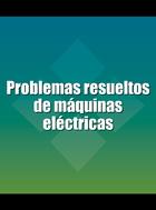 Problemas resueltos de máquinas eléctricas