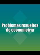 Problemas resueltos de econometría