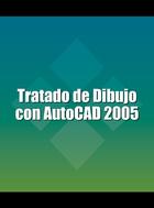 Tratado de Dibujo con AutoCAD 2005