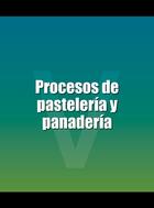 Procesos de pastelería y panadería