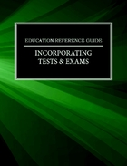 Incorporating Tests & Exams, ed. , v.