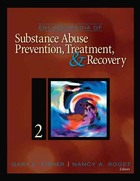 Encyclopedia of Substance Abuse Prevention, Treatment, & Recovery, ed. , v.