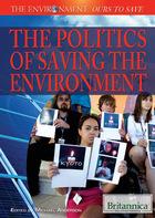 The Politics of Saving the Environment, ed. , v.