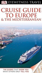 Cruise Guide to Europe & The Mediterranean, ed. , v.