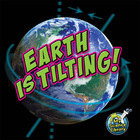 Earth Is Tilting!, ed. , v.