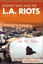 Rodney King and the L.A. Riots, ed. , v.