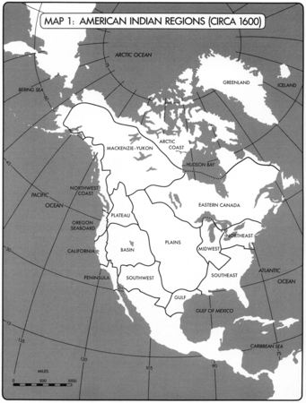 MAP 1: AMERICAN INDIAN REGIONS (CIRCA 1600)