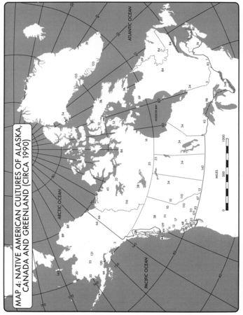 MAP 4: NATIVE AMERICAN CULTURES OF ALASKA, CANADA AND GREENLAND (CIRCA 1990)