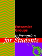 Extremist Groups: Information for Students, ed. , v.