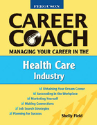 Managing Your Career in the Health Care Industry, ed. , v.