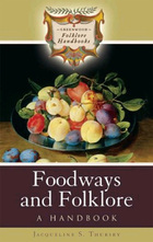 Foodways and Folklore, ed. , v.