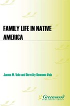 Family Life in Native America, ed. , v.