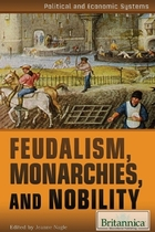 Feudalism, Monarchies, and Nobility, ed. , v.