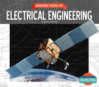 Amazing Feats of Electrical Engineering, ed. , v.