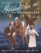 Encyclopedia of the Gilded Age and Progressive Era, ed. , v.