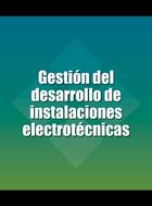 Gestión del desarrollo de instalaciones electrotécnicas