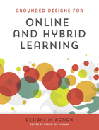 Grounded Designs for Online and Hybrid Learning, ed. , v.