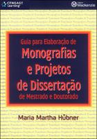 Guia para Elaboração de Monografias e Projetos de Dissertação de Mestrado e Doutorado, ed. , v.