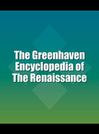 The Greenhaven Encyclopedia of The Renaissance