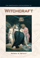 The Greenhaven Encyclopedia of Witchcraft, ed. , v.