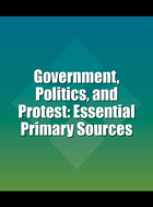 Government, Politics, and Protest: Essential Primary Sources Cover