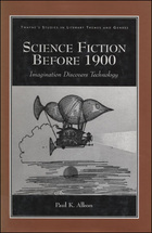 Science Fiction Before 1900: Imagination Discovers Technology