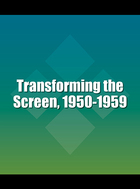 Transforming the Screen, 1950-1959, ed. , v.