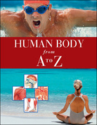 Human Body from A to Z, ed. , v.