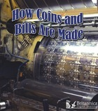 How Coins and Bills Are Made, ed. , v.