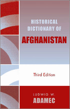 Historical Dictionary of Afghanistan, ed. 3, v.